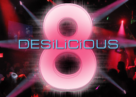 Desilicious: 8-Year Anniversary Bash on Saturday, March 27th