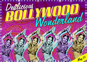 Desilicious Bollywood Wonderland on May 22nd
