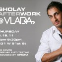 Sholay Afterwork Party on Aug 18th at Vlada