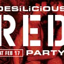 Desilicious Red Party   February 17 2007