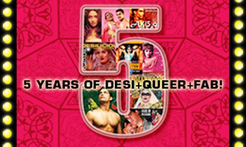 5 Years of Desi+Queer+Fab | April 21 2007