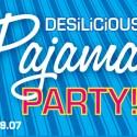 Desilicious Pajama Party   May 19 2007