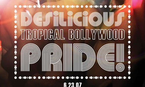 Tropical Bollywood Pride | June 23 2007