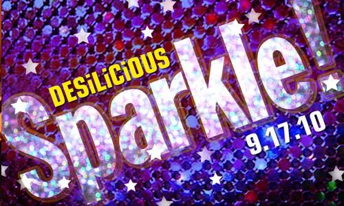 Desilicious Sparkle! | September 17 2010