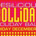 Desilicious Bolliday Holiday Ball | December 2 2011