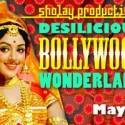 Desilicious Bollywood Wonderland | May 4 2012