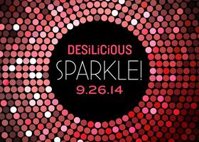 DESILICIOUS SPARKLE | SEPT 26, 2014