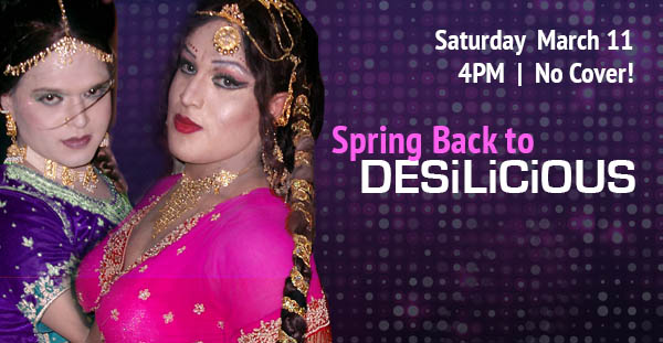 Spring Back to Desilicious on Saturday, March 11th!