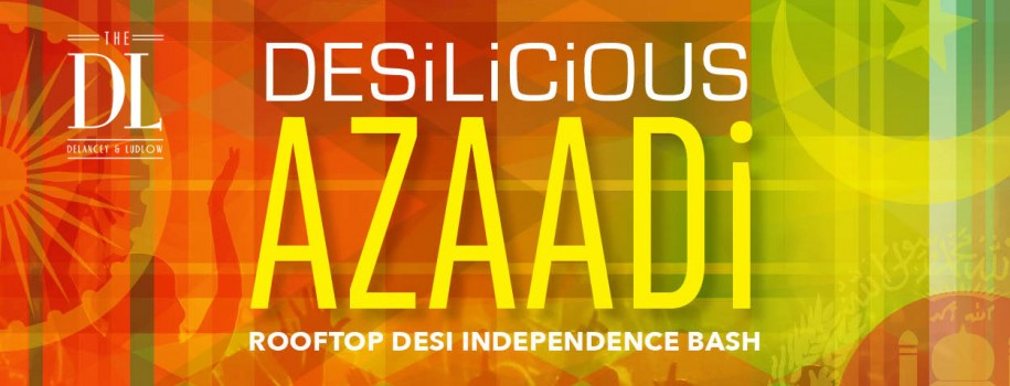 Desilicious Azaadi Saturday | 8/12 | DL Rooftop