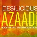 DESILICIOUS AZAADI | AUG 12, 2017
