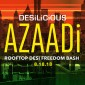 DESILICIOUS AZAADI | AUG 18, 2018