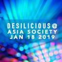 DESILICIOUS @ ASIA SOCIETY | Jan 18 2019