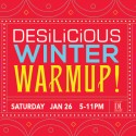 DESILICIOUS WINTER WARM UP | JAN 26 2019