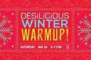 DESILICIOUS WINTER WARM UP | JAN 26 2019